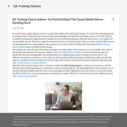 BA Training Course Outline– Do Find Out About The Course Details Before Enrolling For It
