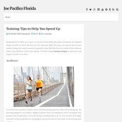 Training Tips to Help You Speed Up ~ Joe Pacifico Florida