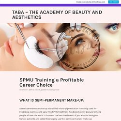 SPMU Training a Profitable Career Choice – TABA – The Academy of Beauty and Aesthetics