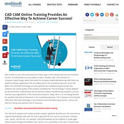 CAD CAM Online Training Provides An Effective Way To Achieve Career Success!