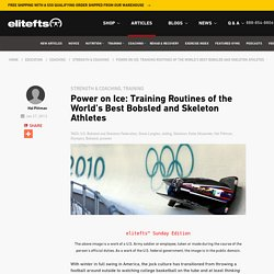 Power on Ice: Training Routines of the World's Best Bobsled and Skeleton Athletes / Elite FTS
