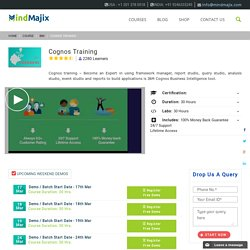 Cognos Training - Live online sessions by Mindmajix Cognos Experts