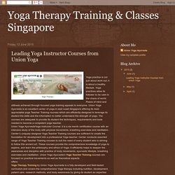 Yoga Therapy Training & Classes Singapore : Leading Yoga Instructor Courses from Union Yoga