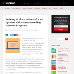 Training Workers to Use Software Systems with Screen Recording Software Programs