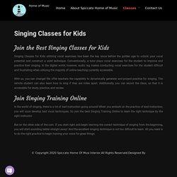 Singing Training Online - Singing Classes for Kids, Singing Lessons - Spiccatohomeofmusic