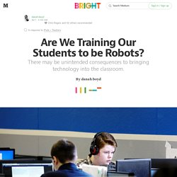 Are We Training Our Students to be Robots? — Bright