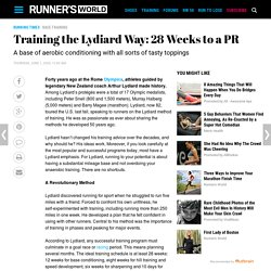 Training the Lydiard Way: 28 Weeks to a PR
