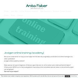 Maken van online trainingen - Anita Faber Online Business Assistant