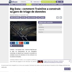 Big Data : comment Trainline a construit sa gare de triage de données