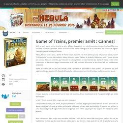Game of Trains, premier arrêt : Cannes! - Les actualités