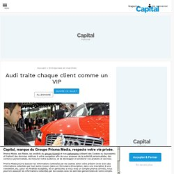 Audi traite chaque client comme un VIP