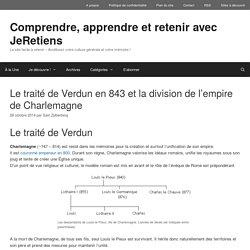 Le traité de Verdun en 843 et la division de l'empire de Charlemagne