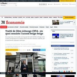 Traité de libre-échange CETA: en quoi consiste l'accord belgo-belge