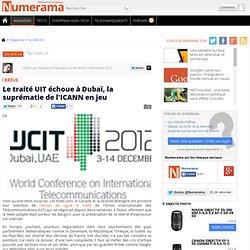 Le traité UIT échoue à Dubaï, la suprématie de l'ICANN en jeu