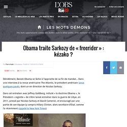 Obama traite Sarkozy de «freerider»: kézako? - Les mots démons