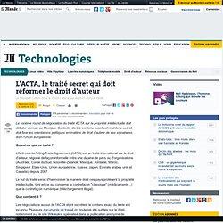 L'ACTA, le traité secret qui doit réformer le droit d'auteur - L
