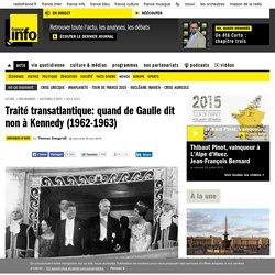 Traité transatlantique: quand de Gaulle dit non à Kennedy (1962-1963)