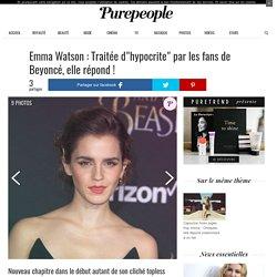 """Emma Watson : Traitée d""""hypocrite"""" par les fans de Beyoncé, elle répond !"""