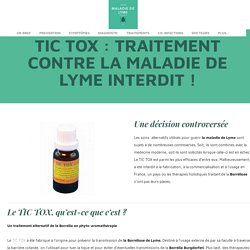 TIC TOX: un traitement alternatif efficace contre Lyme - Maladie de Lyme