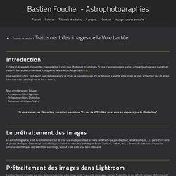 Traitement des images de la Voie Lactée - Bastien Foucher - Astrophotographies