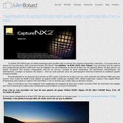 TRAITEMENT CLASSIQUE DES NEF (RAW) AVEC CAPTURE NX2 PAS A PAS...