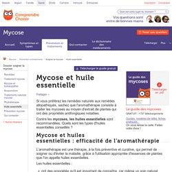 Mycoses et huile essentielle : traiter les mycoses par les huiles essentielles
