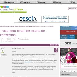 Traitement fiscal des ecarts de convertion.