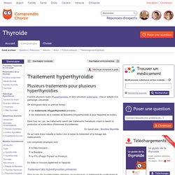 Traitement hyperthyroïdie : savoir comment traiter l'hyperthyroïdie