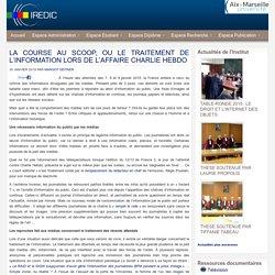 LA COURSE AU SCOOP, OU LE TRAITEMENT DE L'INFORMATION LORS DE L'AFFAIRE CHARLIE HEBDO