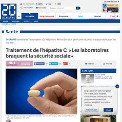 Traitement de l'hépatite C: «Les laboratoires braquent la sécurité sociale»