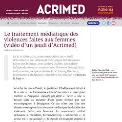 Le traitement médiatique des violences faites aux femmes (vidéo d'un jeudi d'Acrimed)