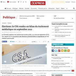 Elections: le CSA rendra un bilan du traitement médiatique en septembre 2012