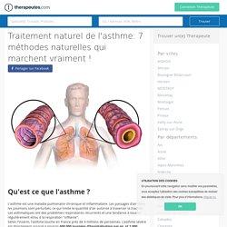 Traitement naturel de l'asthme: 7 méthodes naturelles qui marchent vraiment !