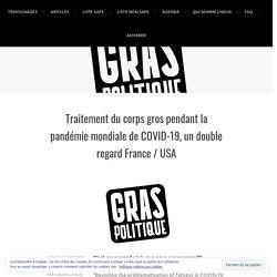 Traitement du corps gros pendant la pandémie mondiale de COVID-19, un double regard France / USA