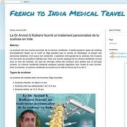 French to India Medical Travel: Le Dr Arvind G Kulkarni fournit un traitement personnalisé de la scoliose en Inde
