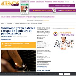 Traitement naturel du syndrome prémenstruel