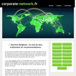 Yasmina Belghazi : le mal du dos, traitement et recommandations - corporate-network.fr