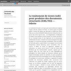 Le traitement de textes (odt) pour produire des documents structurés (XML/TEI) — Odette – J'attends des résultats