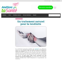 Un traitement naturel pour la tendinite