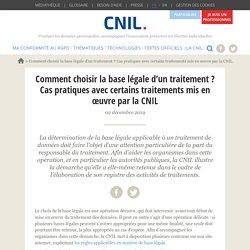 Comment choisir la base légale d'un traitement ? Cas pratiques avec certains traitements mis en œuvre par la CNIL