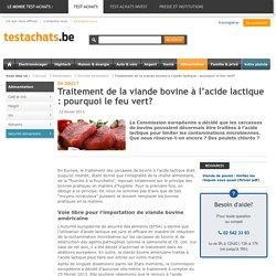TEST ACHATS 22/02/13 Traitement de la viande bovine à l'acide lactique : pourquoi le feu vert?