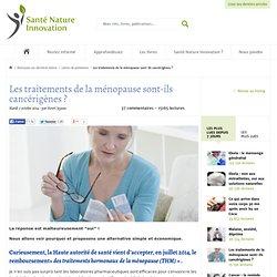 Les traitements de la ménopause sont-ils cancérigènes ?