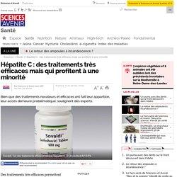 Hépatite C : des traitements très efficaces mais qui profitent à une minorité