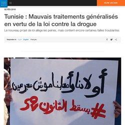 Tunisie : Mauvais traitements généralisés en vertu de la loi contre la drogue