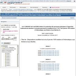 Loi n° 2004-801 du 6 août 2004 relative à la protection des personnes physiques à l'égard des traitements de données à caractère personnel et modifiant la loi n° 78-17 du 6 janvier 1978 relative à l'informatique, aux fichiers et aux libertés