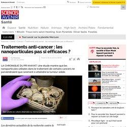 Traitements anti-cancer : les nanoparticules pas si efficaces ?