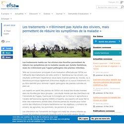 EFSA 20/04/16 Les traitements « n'éliminent pas Xylella des oliviers, mais permettent de réduire les symptômes de la maladie »