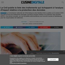La Cnil publie la liste des traitements qui échappent à l'analyse d'impact relative à la protection des données