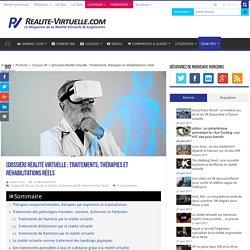 [Dossier] Réalité virtuelle : Traitements, thérapies et réhabilitations réels