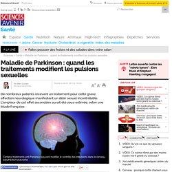 Maladie de Parkinson : quand les traitements modifient les pulsions sexuelles